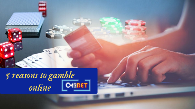Reasons to gamble online