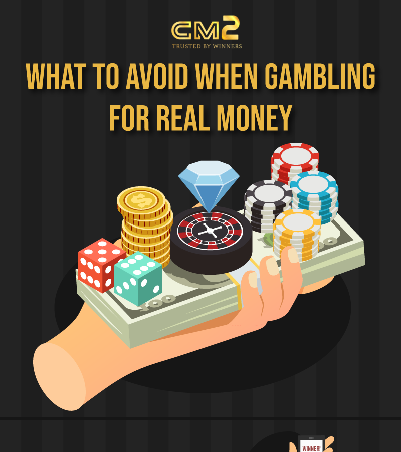 What to Avoid when Gambling for Real Money